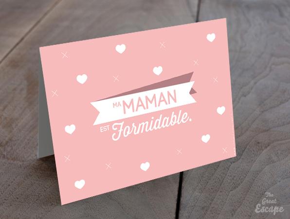 Carte Fête des mères : Ma Maman est FORMIDABLE !
