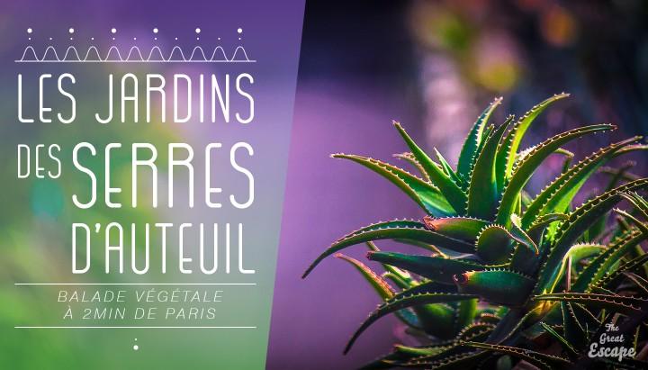 Les jardins des Serres d'Auteuil - Balade Végétale à 2min de Paris